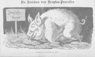 Die Revision des Dreyfus-Processes durch den Juden-Söldling Zola, 1898, Bildquelle: Kikeriki 14 (1898), S. 2, Digitalisat: Anno: Historische Österreichische Zeitungen und Zeitschriften, http://anno.onb.ac.at/cgi-content/anno?aid=kik&datum=18980217&seite=2&zoom=45&query=%22dreyfus%22%2B%22zola%22&ref=anno-search, Rechtslage ungeklärt.